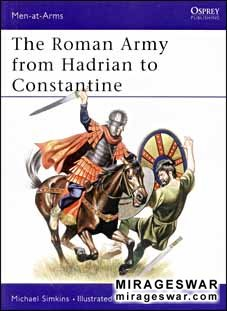 Osprey Men-at-Arms 93 - The Roman Army from Hadrian to Constantine