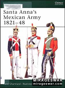 Osprey Elite series 102 - Santa Anna's Mexican Army 1821-48