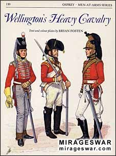 Osprey Men-at-Arms 130 - Wellington's Heavy Cavalry