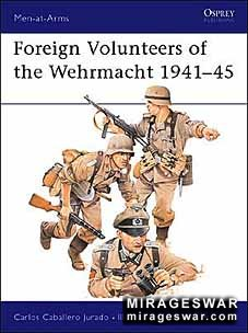 Osprey Men-at-Arms 147 - Foreign Volunteers of the Wehrmacht 1941–45