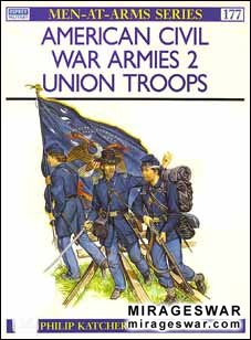 Osprey Men-at-Arms 177 - American Civil War Armies (2) Union Troops