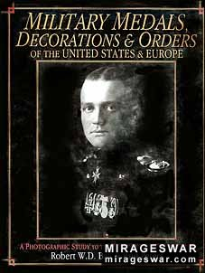 MILITARY MEDALS, DECORATIONS & ORDERS OF THE UNITED STATES & EUROPE. A Photographic Study to the Beginning of World War II