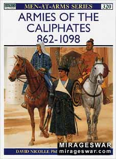 Osprey Men-at-Arms 320 - Armies of the Caliphates 862–1098