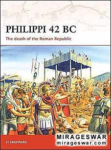 Osprey Campaign 199 - Philippi 42 BC. The death of the Roman Republic