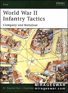Osprey Elite 122  -  World War II Infantry Tactics (Company and Battalion)