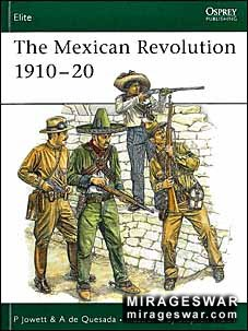 Osprey Elite 137 - The Mexican Revolution 1910–20