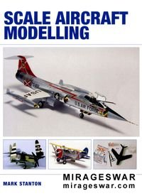 Scale aircraft modelling (Автор: Mark Stanton)