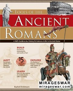 """Tools of the Ancient Romans: A Kid's Guide to the History & Science of Life in Ancient Rome"""