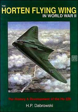 The Horten Flying Wing in World War 2 (Schiffer Military History vol. 47)