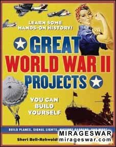 Great World War II Projects You Can Build Yourself (Nomad Press )