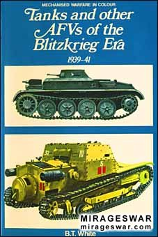 Tanks and Other AFVs of the Blitzkrieg Era 1939-41 (Blandford Press)