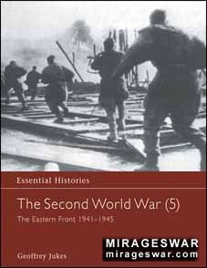 The Second World War, Vol. 5: The Eastern Front 1941-1945 (Essential Histories)