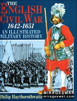 The English Civil War, 1642-1651: An Illustrated Military History