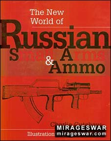 The New World of Russian Small Arms and Ammo (Paladin Press)