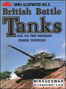 British Battle Tanks. 1945 to the Present (Tanks Illustrated 5)