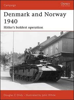 Osprey Campaign 183 - Denmark and Norway 1940 Hitler's boldest operation