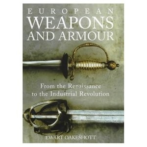European Weapons and Armour: From the Renaissance to the Industrial Revolution