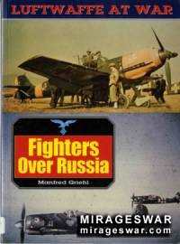 Fighters Over Russia (Luftwaffe at War №1)