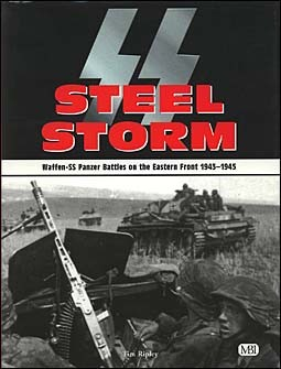 Steel Storm - Waffen-SS Panzer Battles on the Eastern Front 1943-1945 (автор: Тим Рипли / Tim Ripley)
