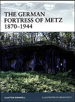 Osprey Fortress 78 - The German Fortress of Metz 1870-1944