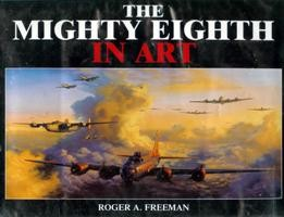 The Mighty Eighth in Art (Arms & Armour Press)