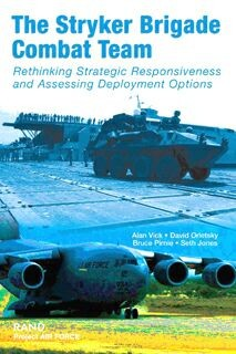 The Stryker Brigade combat team : rethinking strategic responsiveness and assessing  deployment options