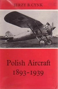 Polish Aircraft 1893-1939