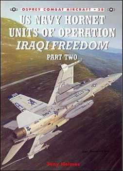 Osprey Combat Aircraft 58 - US Navy Hornet Units of Operation Iraqi Freedom (Part Two)