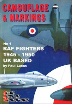 Camouflage &  Markings № 1 - RAF Fighters 1945-1950 UK Based
