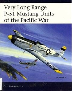 Aviation Elite Units 21 - Very Long Range P-51 Mustang Units of the Pacific War