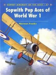 Osprey - Aircraft of the Aces 67. Sopwith Pup Aces of World War 1