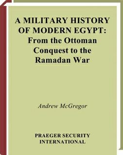 A Military History of Modern Egypt - From the Ottoman Conquest to the Ramadan War