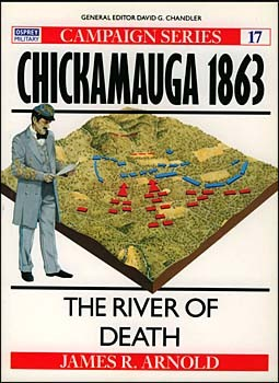 Osprey Campaign 17 - Chickamauga 1863 - The River of Death