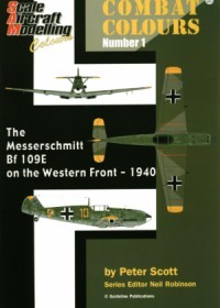 SAM Combat Colours Number 1: The Messerschmitt Bf 109E on the Western Front - 1940