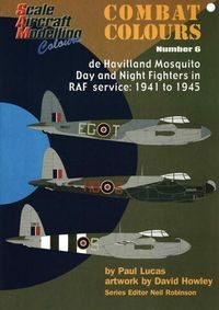 SAM Combat Colours Number 6: de Havilland Mosquito Day and Night Fighters in RAF Service: 1941-1945