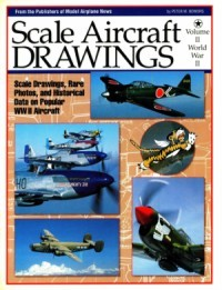 Scale Aircraft Drawings Volume II: World War II