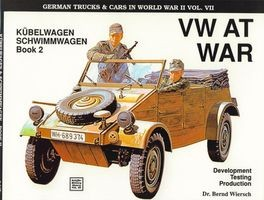 Schiffer Military History Vol. 55: VW at War: Kubelwagen, Schwimmwagen : Book 2 : Development, Testing, Production