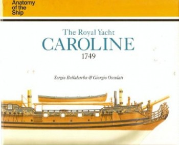 The Royal Yacht Caroline 1749 [Anatomy of the Ship]