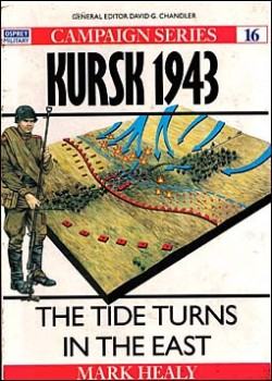 Osprey Campaign 16 - Kursk 1943: The Tide Turns East