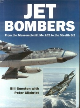 Jet Bombers: From the Messerschmitt Me 262 to the Stealth B-2