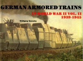 Schiffer Military History: German Armored Trains in the World War II. Vol. II