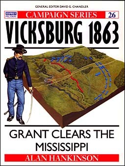 Osprey Campaign 26 - Vicksburg 1863 - Grant Clears the  Mississippi