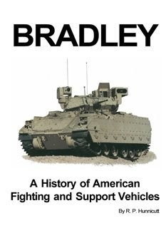Bradley. A History of the American Fighting and Support Vehicles