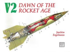 Schiffer Military History Vol. 26: V2. Dawn of the Rocket Age