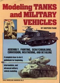 Scale Modeling Handbook No.6: Modeling Tanks and Military Vehicles