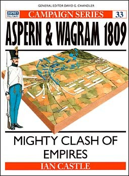 Osprey Campaign 33 - Aspern & Wagram 1809 - Might Clash of Empires