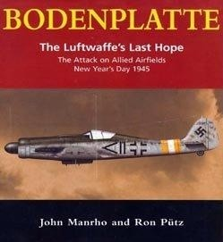 Bodenplatte.The Luftwaffes Last Hope - Hikoki