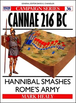 Osprey Campaign 36 - Cannae 216 BC - Hannibal smashes Rome's Army