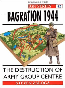 Osprey Campaign 42 - Bagration 1944: The destruction of Army Group Centre