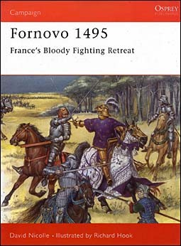 Osprey Campaign 43 - Fornovo 1495 - France's Bloody Fighting Retreat